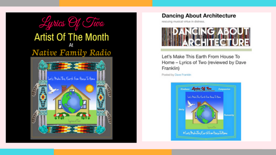 Lyrics Of Two Is Artist Of The Month At Native Family Radio And Let's Make This Earth From House To Home Receives Fantastic Review!