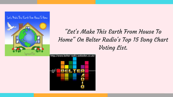 """Let's Make This Earth From House To Home"" On Belter Radio's Top 15 Song Chart Voting List."
